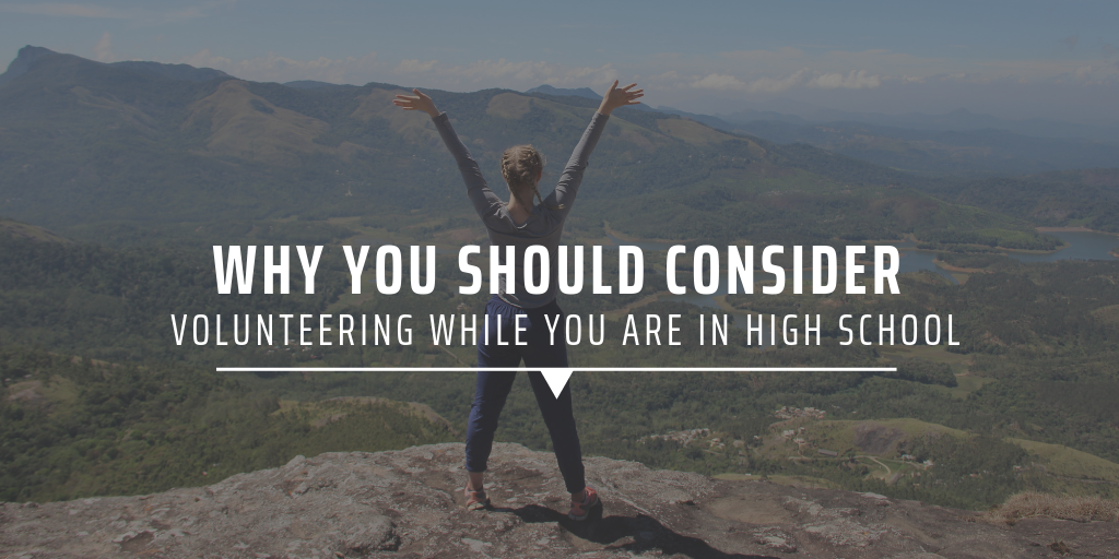 Why you should consider volunteering while you are in high school