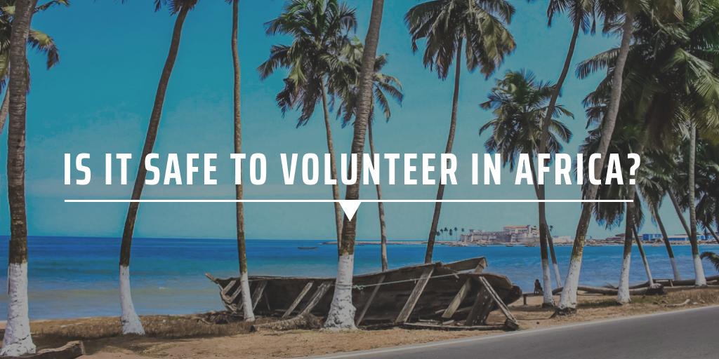 Is it safe to volunteer in Africa?