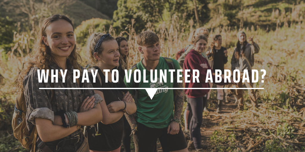 Why do you have to pay to volunteer abroad?