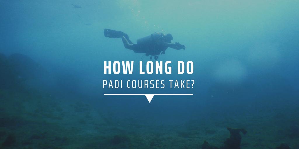 How long do PADI courses take?
