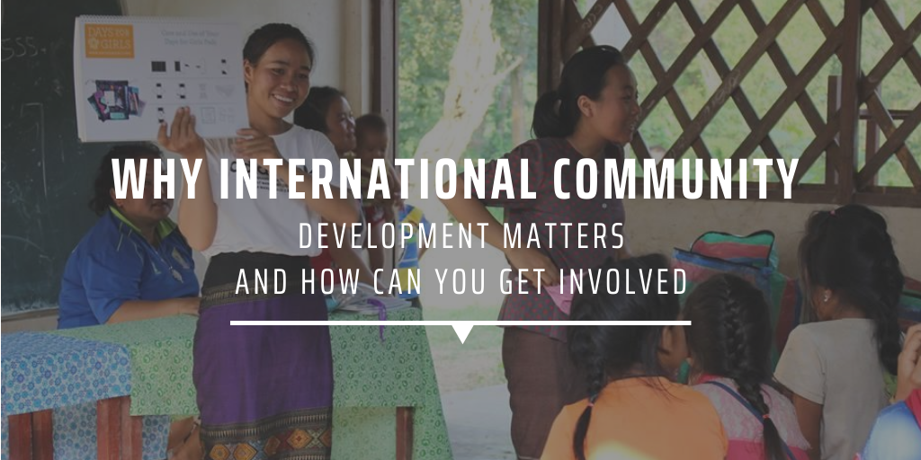 Why international community development matters and how you can get involved