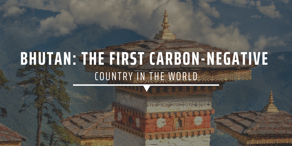 Bhutan: The first carbon-negative country in the world