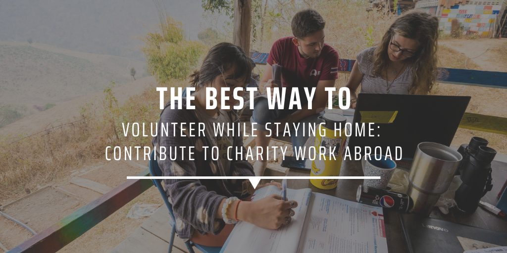 The best way to volunteer while staying home: contribute to charity work abroad