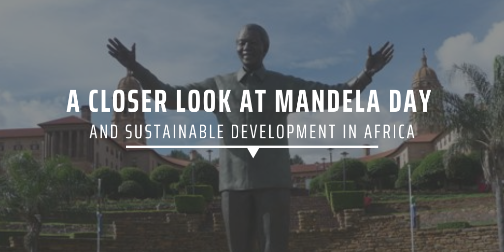 A closer look at Mandela Day and sustainable development in Africa